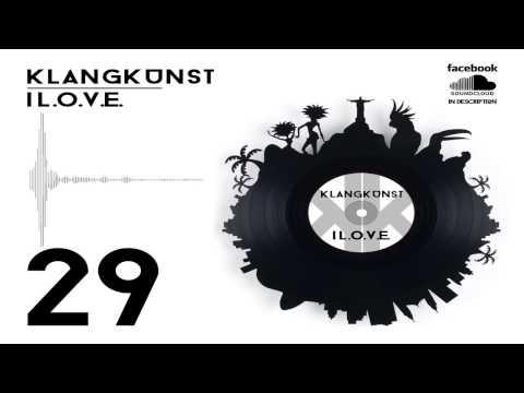 KlangKunst - I L.O.V.E. [Part 29] - 24.07.2015