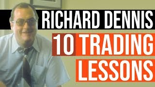 Richard Dennis: 10 Trading Lessons from a Market Wizard