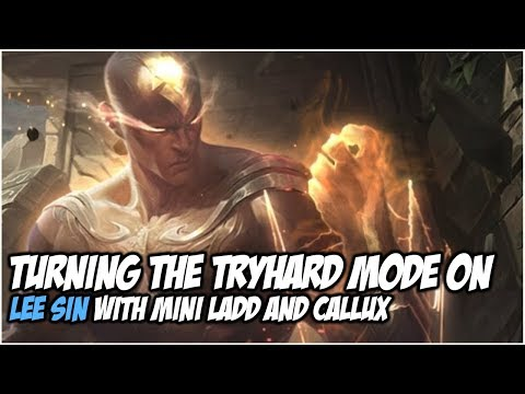 LEE SIN TRYHARD MODE WITH MINI LADD & CALLUX | League of Legends thumbnail