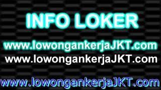 INFO LOWONGAN KERJA JAKARTA INFO LOKER