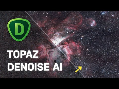 Use Topaz Labs DeNoise AI For ASTROPHOTOGRAPHY!