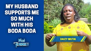 My Husband Supports Me So Much With His Boda Boda - Daizy Mutai