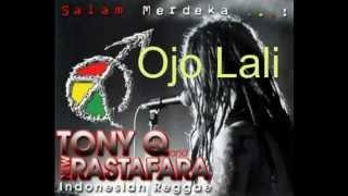 Tony Q Rastafara - Ojo Lali MP3