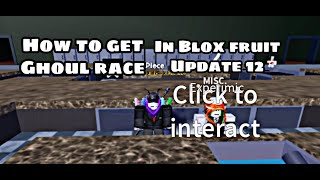 How to get Ghoul race in Blox fruit Update 12