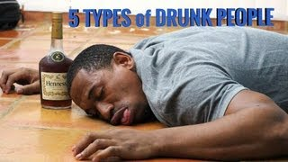 5 TYPES of DRUNK PEOPLE