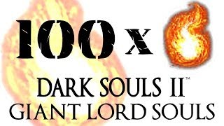 100 Giant Lord Souls - Dark Souls 2