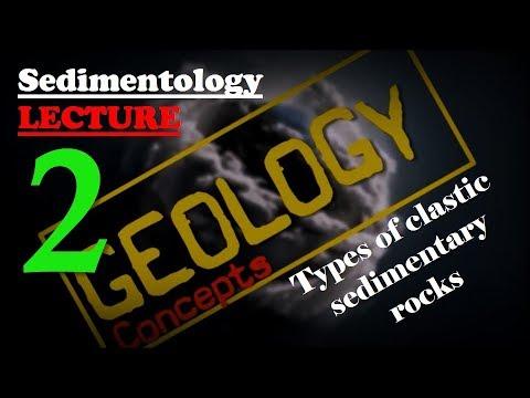Sedimentology - 2 | Types of clastic sedimentary rocks | Geology concepts
