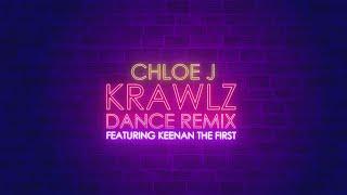 Chloe J - Krawlz Dance Remix Feat. Keenan the First (ft. Keenan The First)