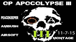 Airsoft Op Apocalypse 3