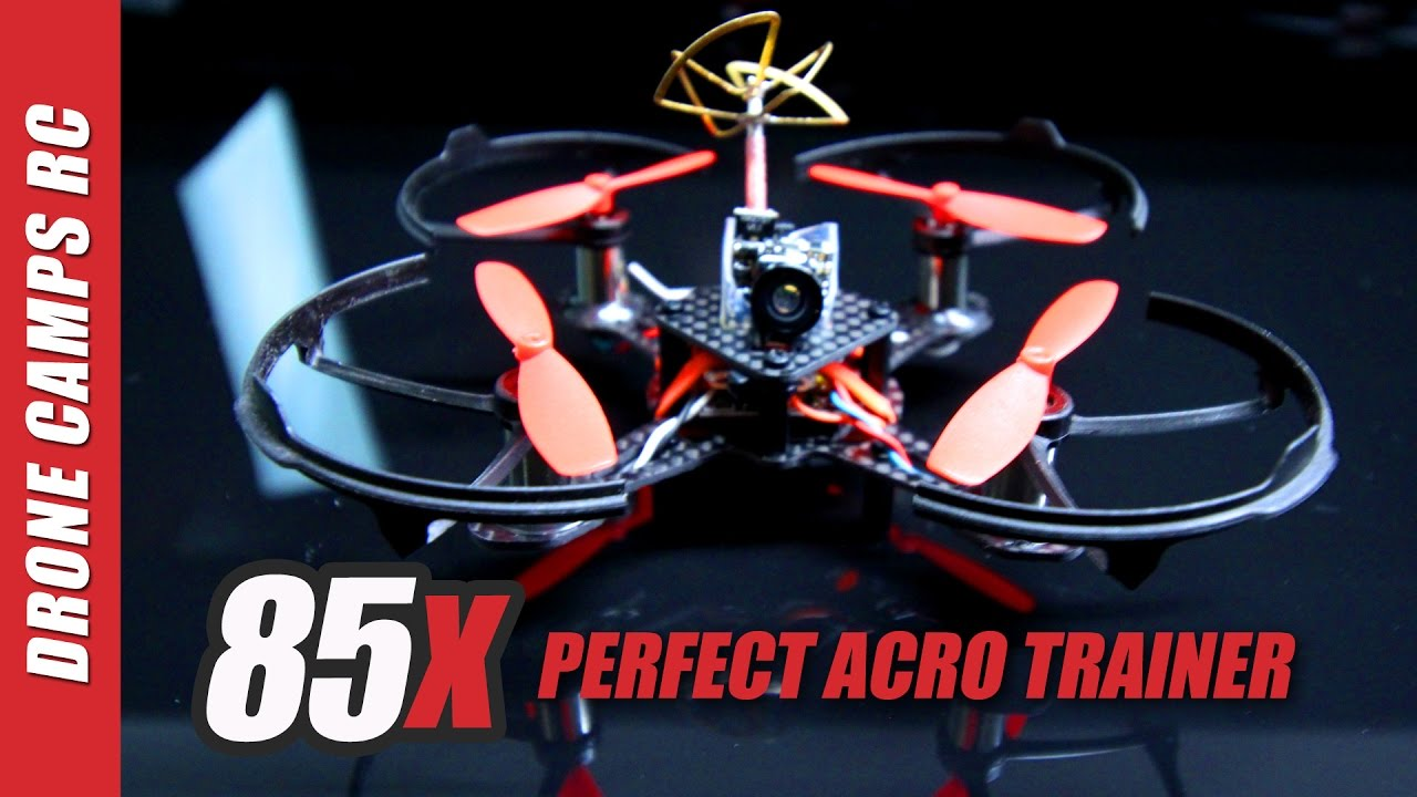 85X Fpv Racer Drone - PERFECT ACRO TRAINER