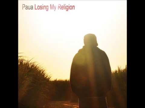 PAUA - Losing My Religion
