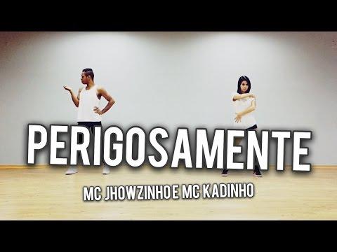 Mc Jhowzinho e Mc Kadinho - Perigosamente - Coreografia Joydance