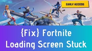 Fortnite Loading Screen Freez & Stuck Fix - Fortnite Season 7 Infinity Loading Screen