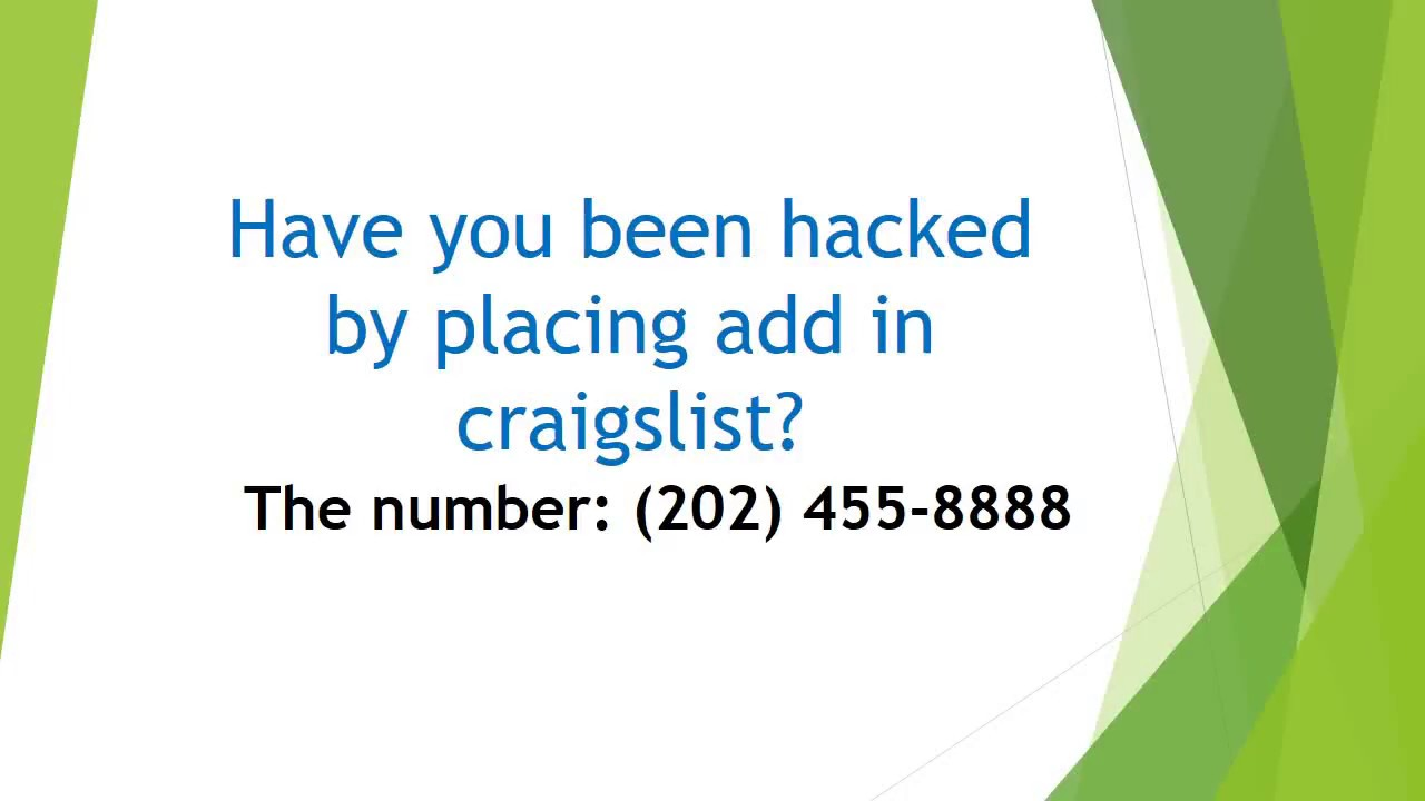 Hacked by publishing Craigslist Ad? (202) 455-8888)