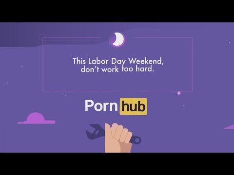Happy Labor Day From Pornhub