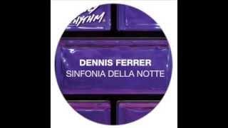 Dennis Ferrer - Sinfonia Della Notte (Original Mix)