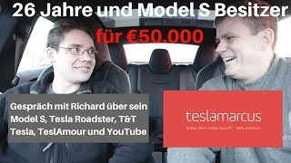 Mit 26 Jahren Model S Besitzer - gebraucht für 50.000 Euro - Gespräch mit Richard über Tesla/Youtube