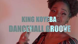 King Koyeba - Dancehall Groove