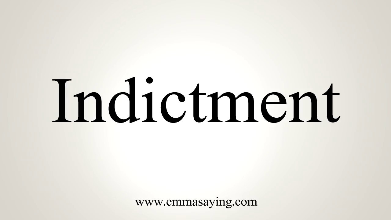 How To Pronounce Indictment