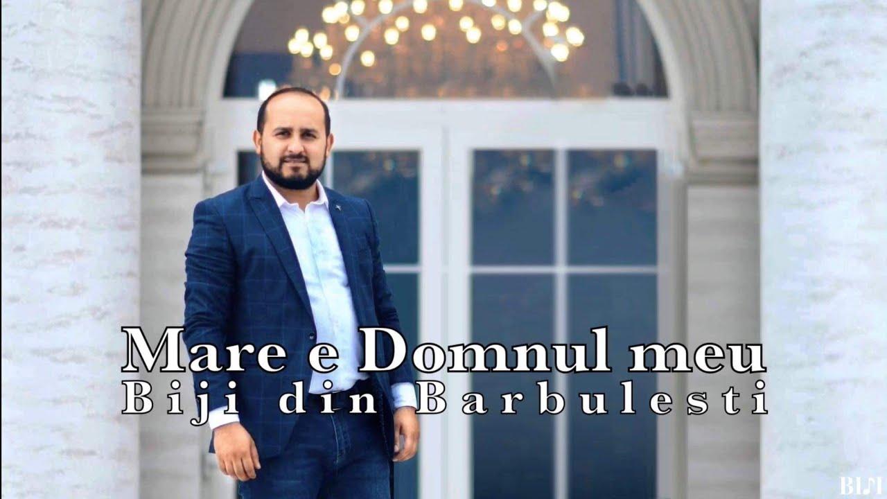 Download Biji din Barbulesti - MARE E DOMNUL MEU (2020 Official Video)