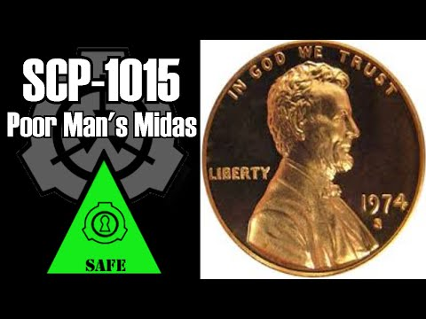 SCP-1015 Poor Man's Midas   Safe class   transfiguration / self replicating / currency scp