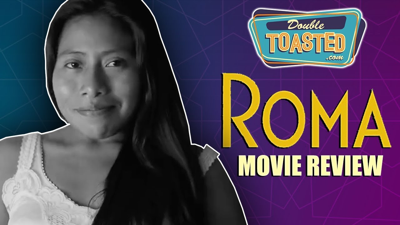 Ver ROMA MOVIE REVIEW – Double Toasted Reviews en Español