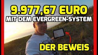 Evergreensystem 2.0 | Wie ich über 9.977,67 Euro in 83 Tagen mit dem Evergreen System verdient habe