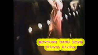 BOYS TOWN GANG   Disco Kicks.  Live