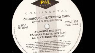 Club House feat. Carl - Living In The Sunshine (R.A.F. Zone Mix)