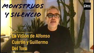 Alfonso Cuarón y Guillermo Del Toro narrarán sus Monstruos y Silencios.