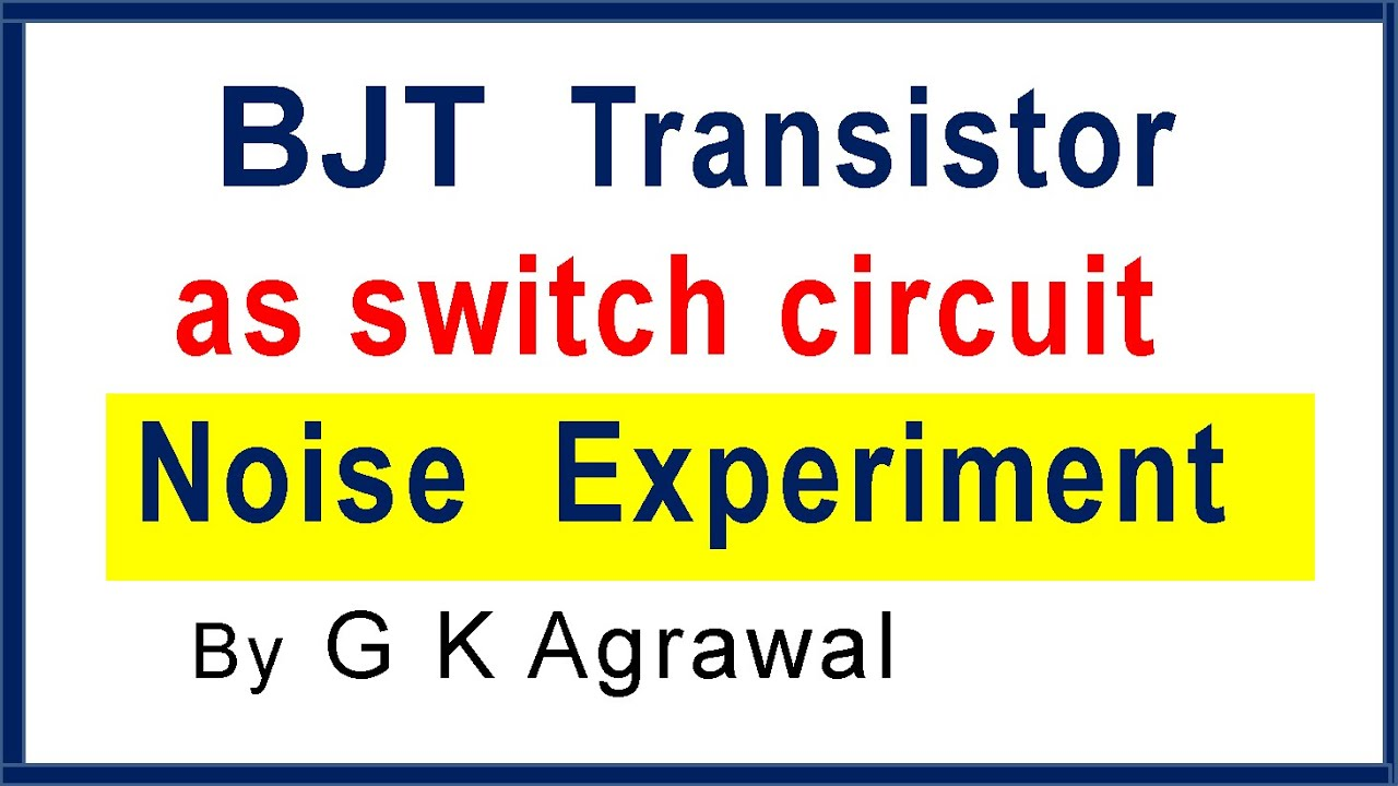 BJT as a switch, 6 Experiment & how to suppress noise - YouTube