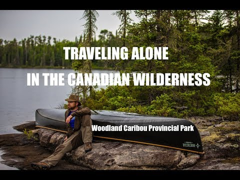 TRAVELING ALONE IN THE CANADIAN WILDERNESS | WOODLAND CARIBOU PROVINCIAL PARK