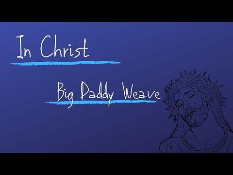 Big Daddy Weave In Christ Lyrics
