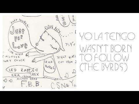 """Yo La Tengo - """"Wasn't Born To Follow"""" (The Byrds cover)"""