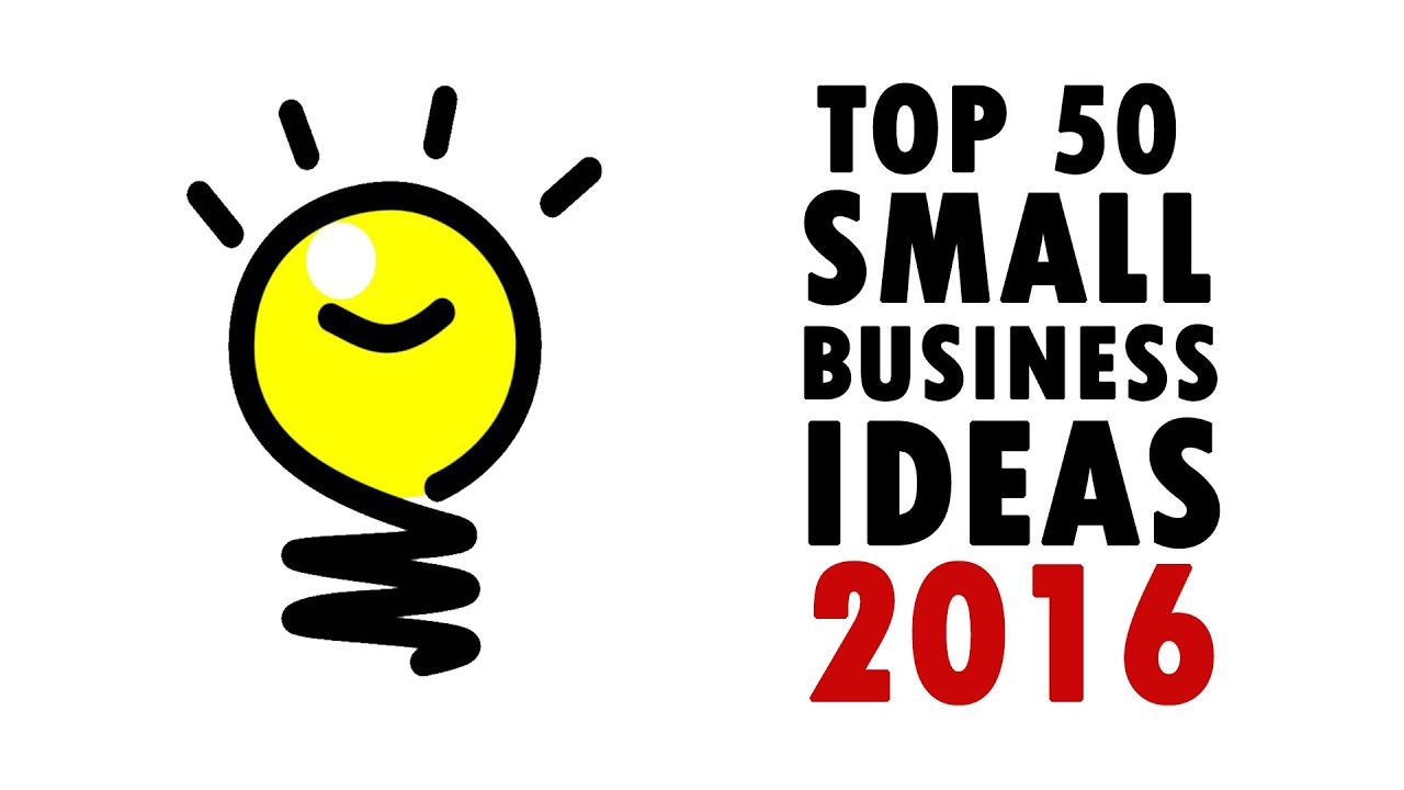 50 Best Small Business Ideas 2016 | How To Make Money? - YouTube