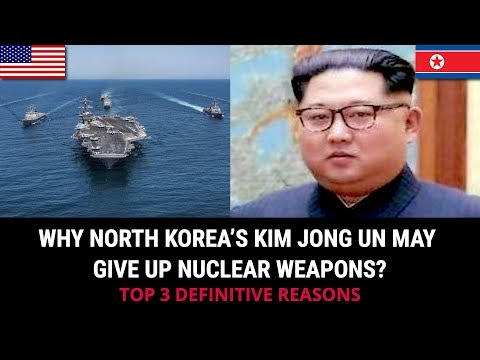 WHY NORTH KOREA'S KIM JONG UN MAY GIVE UP NUCLEAR WEAPONS?