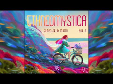 Ethneomystica Vol. 9 (Compiled By Maiia) [Full Psychill Compilation]