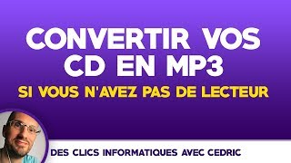 Convertir CD en MP3 sans lecteur CD