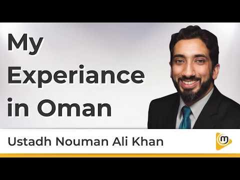 My Experience in Oman - Nouman Ali Khan