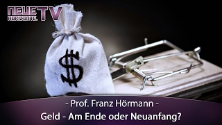 GELD - Am Ende oder Neuanfang? - Prof. Franz Hörmann