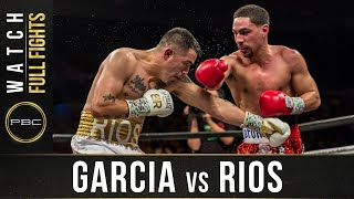 Garcia vs Rios FULL FIGHT: February 17, 2018 - PBC on Showtime