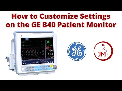 How To Customize Settings On The GE B40 Patient Monitor