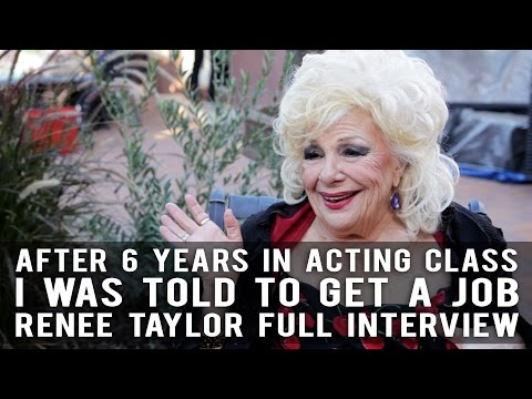 After 6 Years In Acting Class, I Was Told To Get A Job - Full Interview with Renée Taylor