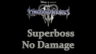 Kingdom Hearts III - Superboss No Damage (Proud Mode LV31 w/Restrictions)