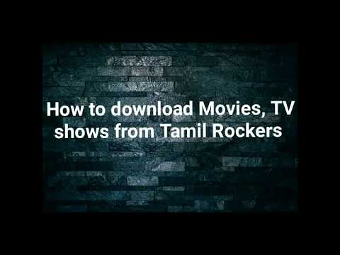 How To Download Movies And TV Shows From Tamil Rockers