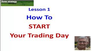 Forex Strategies and Secrets ... Lesson 1 How To Start Your Trading Day