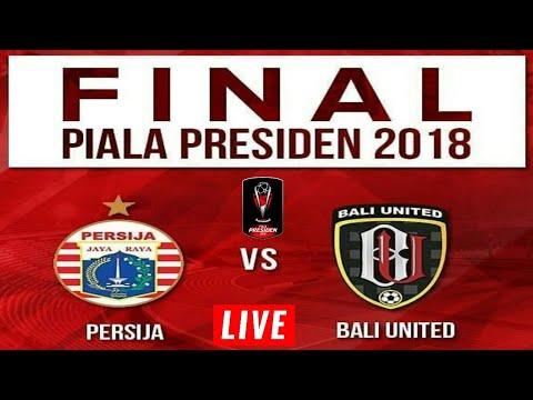 JADWAL SIARAN LANGSUNG PERSIJA JAKARTA VS BALI UNITED FINAL PIALA PRESIDEN 2018 | LIVE INDOSIAR