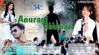 ANURAGI ABHIMANI | 2017 | Anjan Hazarika | Amar Chao AJ | Assamese Video Song 2017