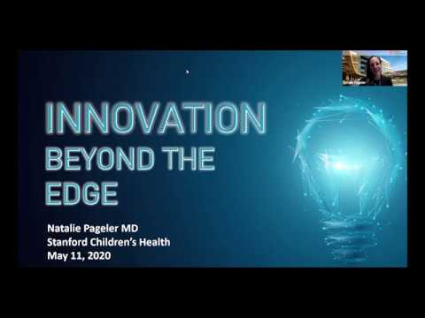 Innovation Beyond the Edge -  Natalie Pageler, CMIO, Stanford Children's
