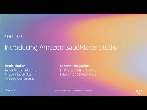 AWS re:Invent 2019: [NEW LAUNCH!] Introducing Amazon SageMaker Studio, full IDE for ML (AIM214-R1)